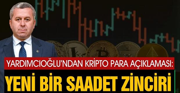 """Yardımcıoğlu, """"Kripto Para Yeni Bir Saadet Zinciri"""""""