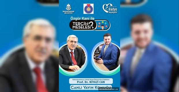 """Rektör Can, Radyo Başakşehir'de Yayınlanan """"Tercih Meselesi"""" Programında Kahramanmaraş Sütçü İmam Üniversitesini Anlattı"""